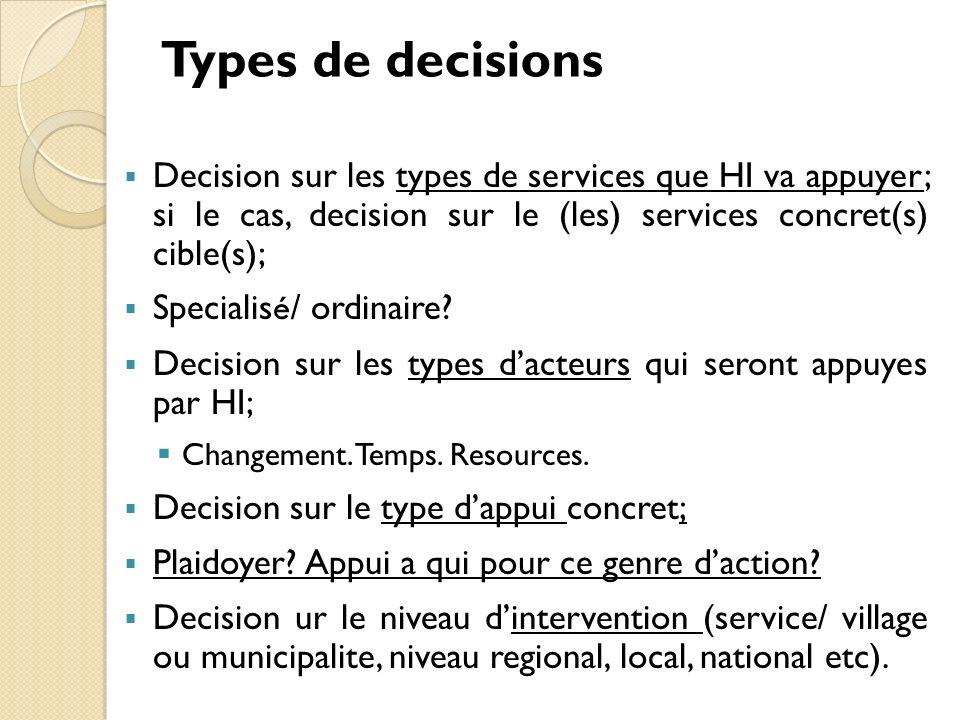 Types de decisions Decision sur les types de services que HI va appuyer; si le cas, decision sur le (les) services concret(s) cible(s); Specialis é / ordinaire.
