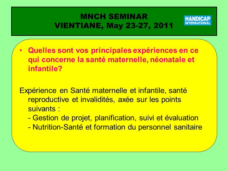 Quelles sont vos principales expériences en ce qui concerne la santé maternelle, néonatale et infantile.