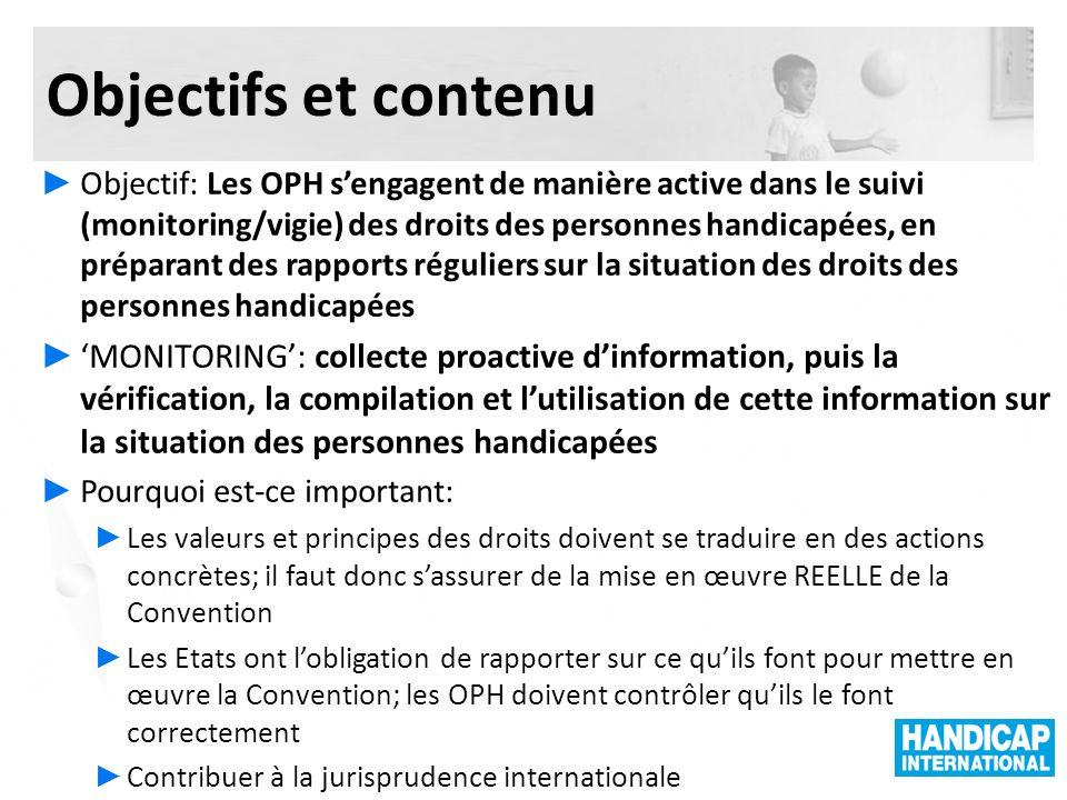 Objectifs et contenu Objectif: Les OPH sengagent de manière active dans le suivi (monitoring/vigie) des droits des personnes handicapées, en préparant