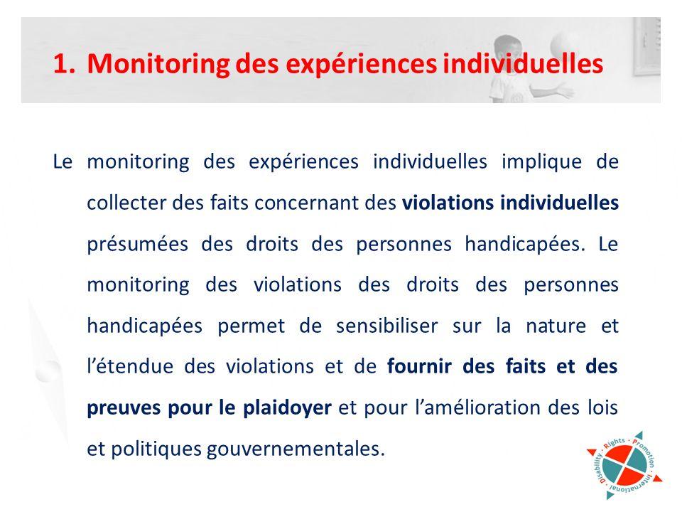 1.Monitoring des expériences individuelles Le monitoring des expériences individuelles implique de collecter des faits concernant des violations indiv