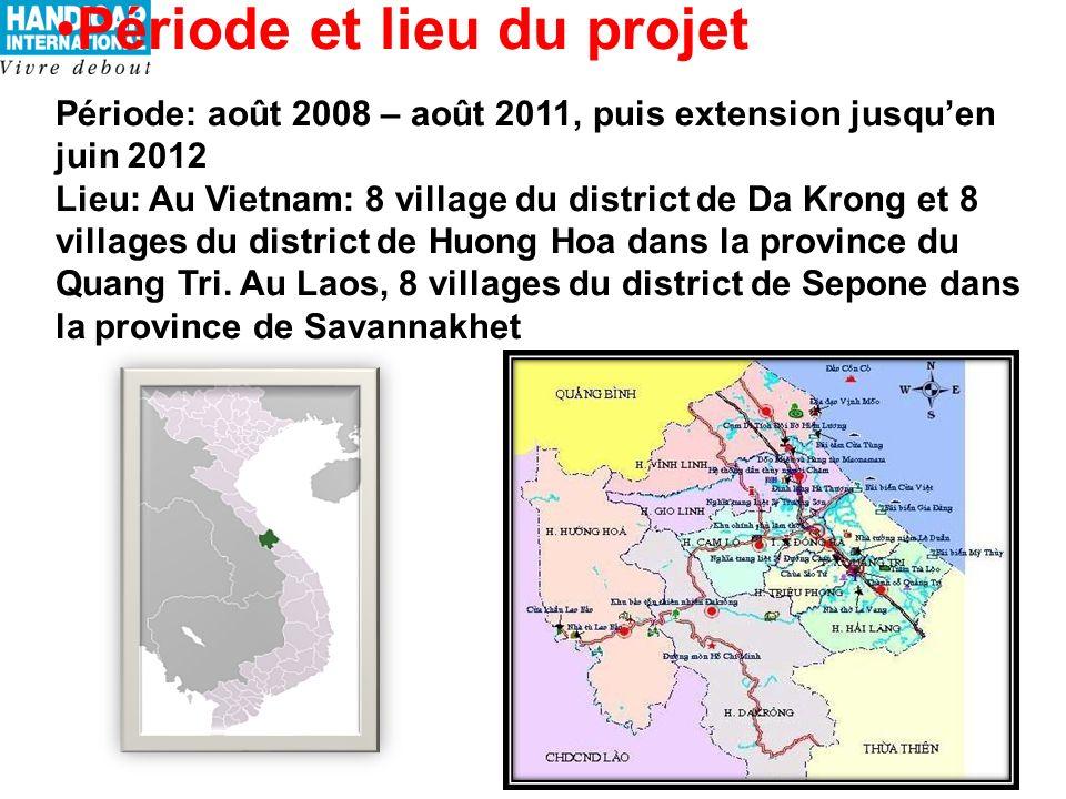 Période et lieu du projet Période: août 2008 – août 2011, puis extension jusquen juin 2012 Lieu: Au Vietnam: 8 village du district de Da Krong et 8 villages du district de Huong Hoa dans la province du Quang Tri.