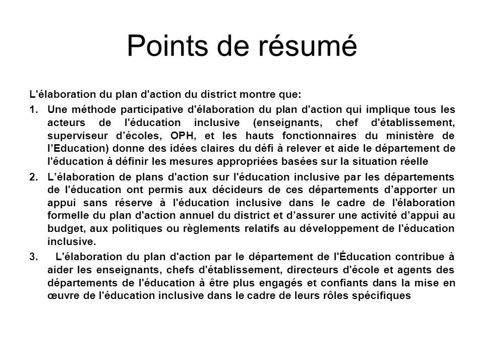 Points de résumé L'élaboration du plan d'action du district montre que: 1.Une méthode participative d'élaboration du plan d'action qui implique tous l