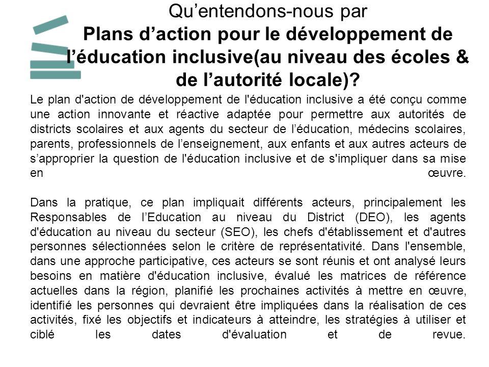 Le plan d'action de développement de l'éducation inclusive a été conçu comme une action innovante et réactive adaptée pour permettre aux autorités de