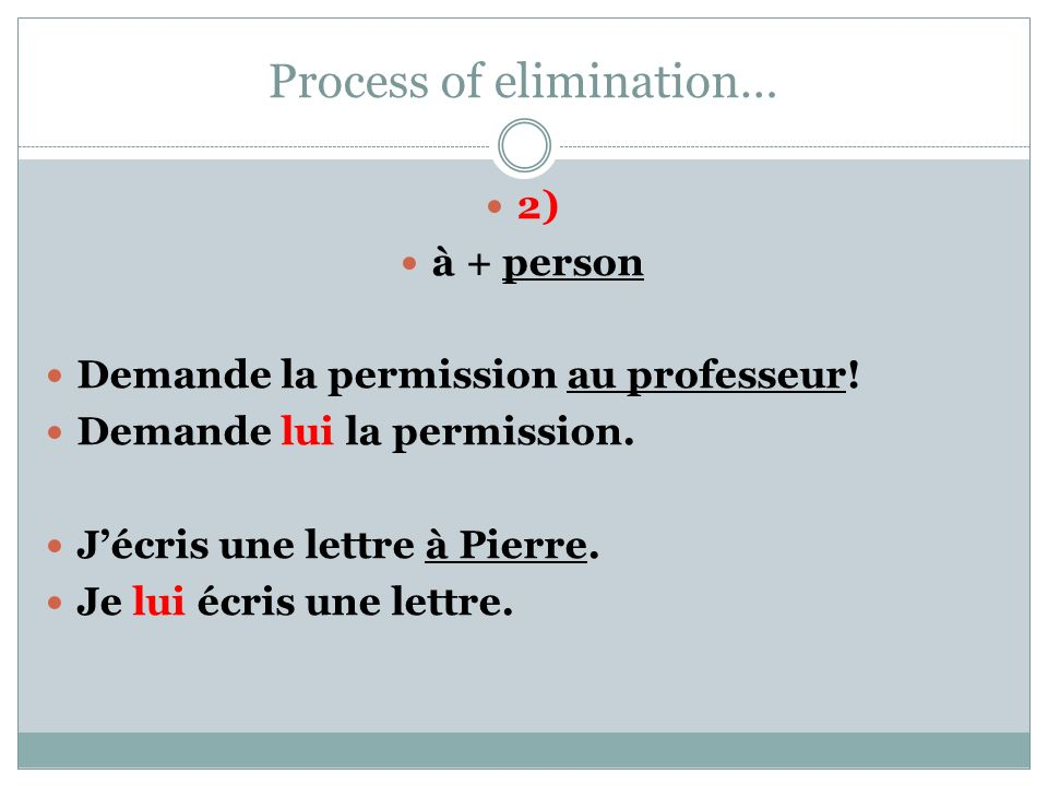 Process of elimination… 3) à + place = Y Je vais à Paris = Jy vais