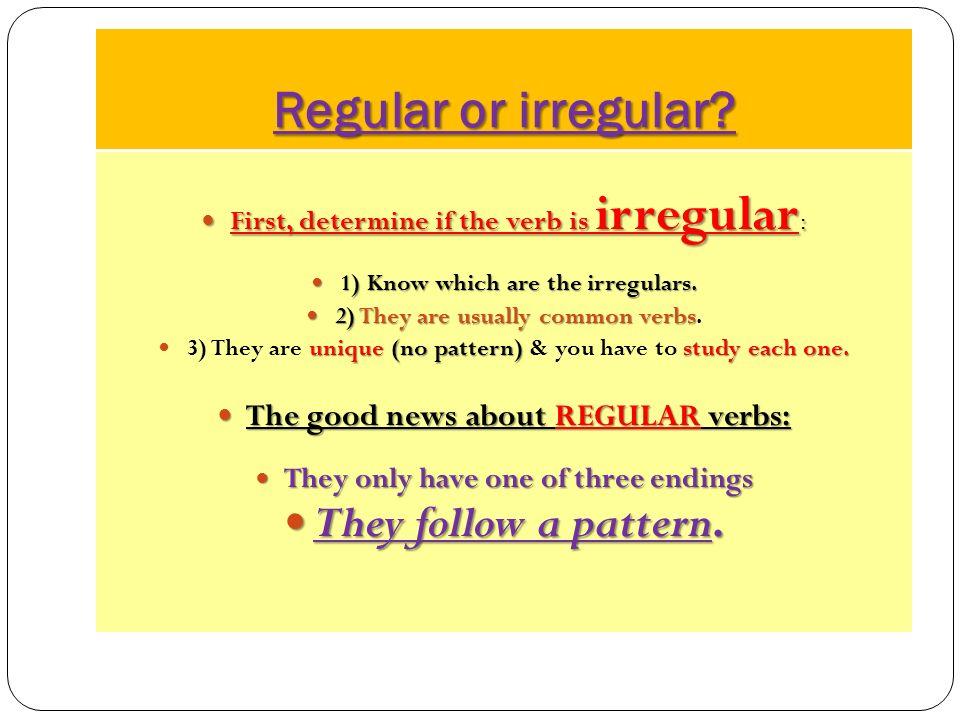 Regular or irregular.