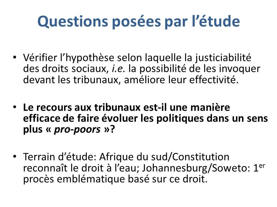 Questions posées par létude Vérifier lhypothèse selon laquelle la justiciabilité des droits sociaux, i.e. la possibilité de les invoquer devant les tr