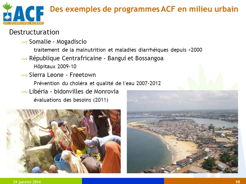 24 janvier 201410 Destructuration Somalie – Mogadiscio traitement de la malnutrition et maladies diarrhéiques depuis <2000 République Centrafricaine –