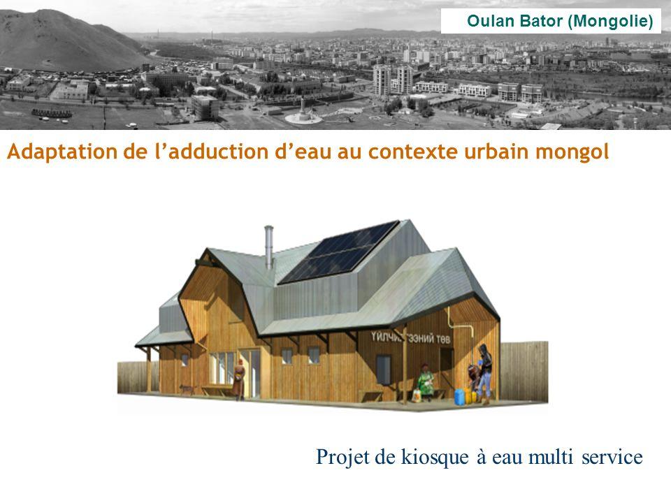 Oulan Bator (Mongolie) Projet de kiosque à eau multi service Adaptation de ladduction deau au contexte urbain mongol
