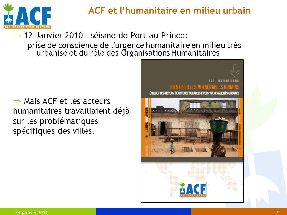 7 ACF et l humanitaire en milieu urbain 12 Janvier 2010 - séisme de Port-au-Prince: prise de conscience de l urgence humanitaire en milieu très urbani
