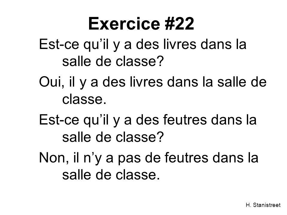 H. Stanistreet Exercice #22 Est-ce quil y a des livres dans la salle de classe.