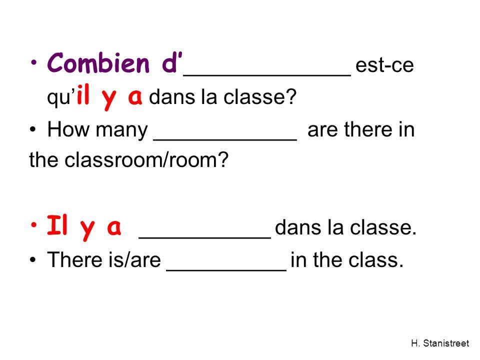 H. Stanistreet Combien d ______________ est-ce qu il y a dans la classe.