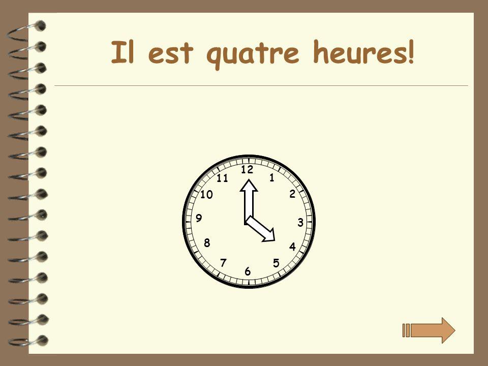 Il est quatre heures! 12 1 2 3 4 5 6 7 8 9 10 11