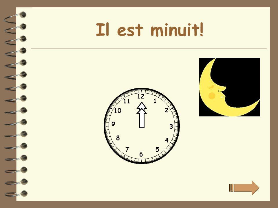 Il est minuit! 12 1 2 3 4 5 6 7 8 9 10 11
