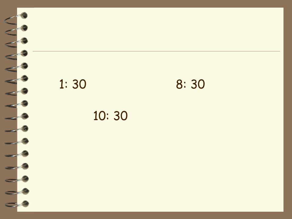 1: 308: 30 10: 30