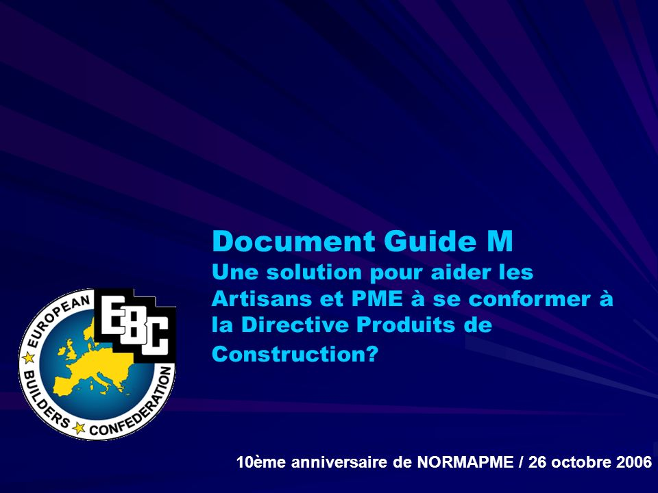 Document Guide M Une solution pour aider les Artisans et PME à se conformer à la Directive Produits de Construction.