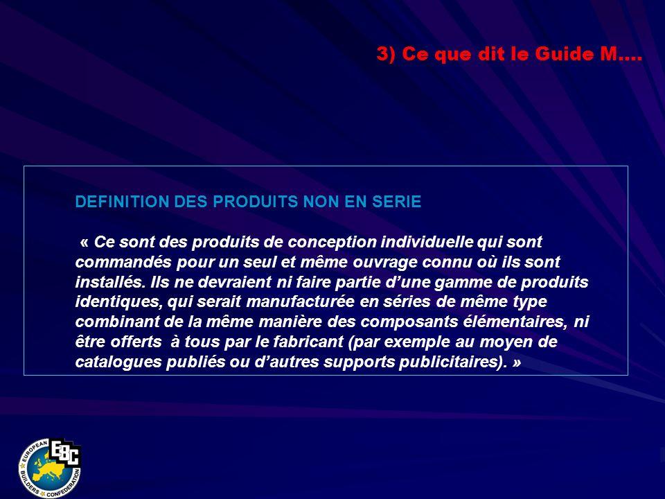 DEFINITION DES PRODUITS NON EN SERIE « Ce sont des produits de conception individuelle qui sont commandés pour un seul et même ouvrage connu où ils sont installés.