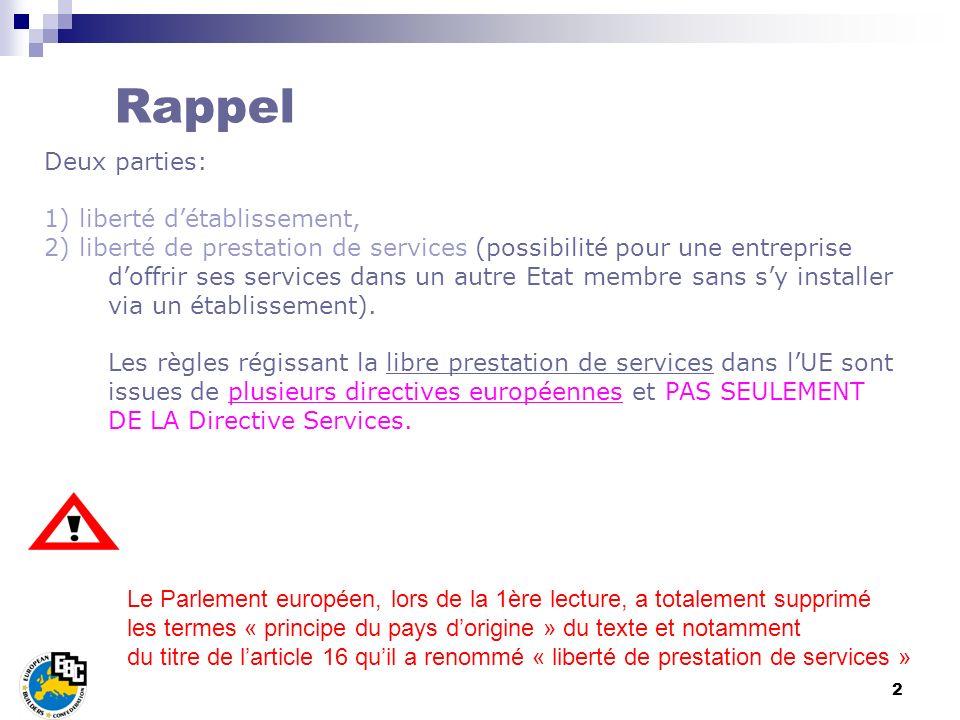 3 Exemple : Un plombier de lEtat membre X (pays dorigine) veut offrir ses services dans lEtat membre Y (pays daccueil).
