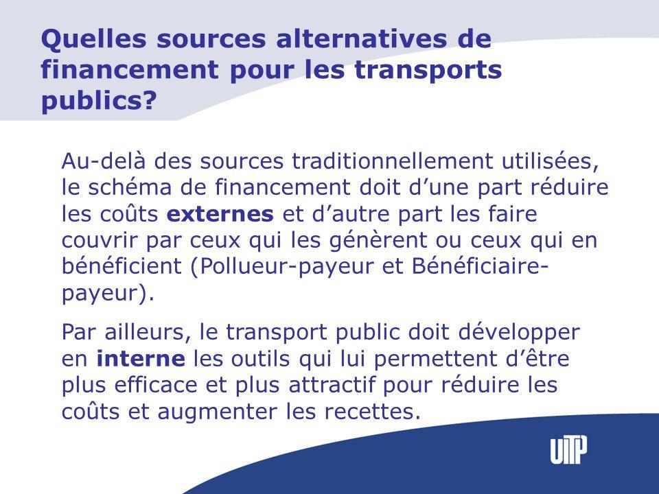 Quelles sources alternatives de financement pour les transports publics? Au-delà des sources traditionnellement utilisées, le schéma de financement do