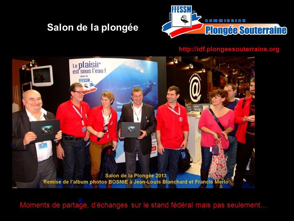 http://idf.plongeesouterraine.org Salon de la plongée Moments de partage, déchanges sur le stand fédéral mais pas seulement…