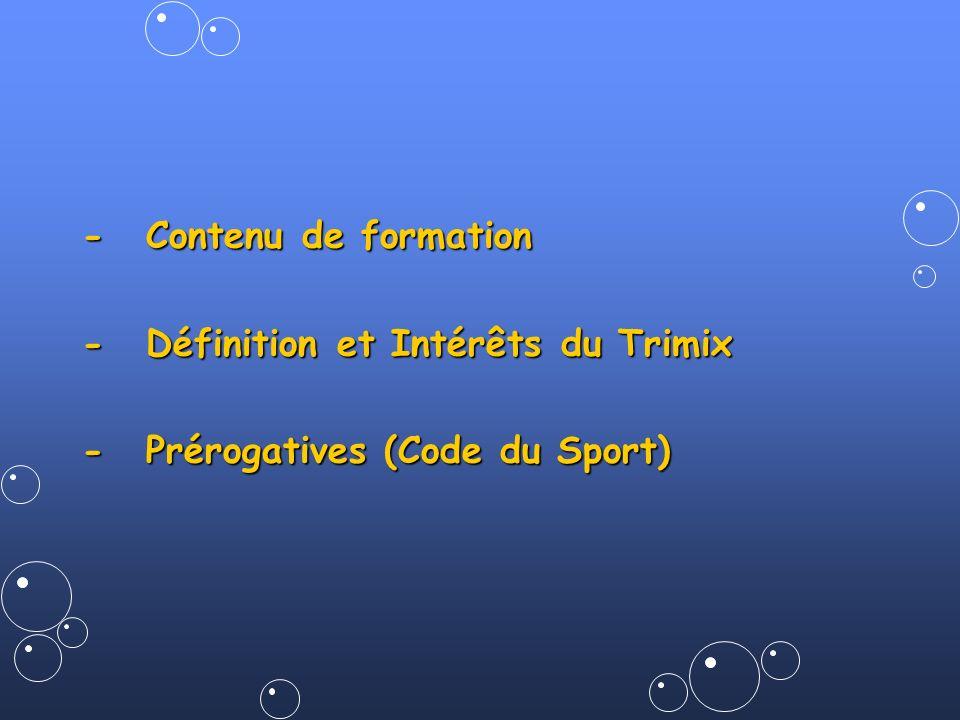 -Contenu de formation -Définition et Intérêts du Trimix -Prérogatives (Code du Sport)