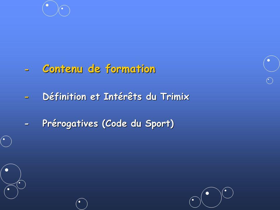 - Contenu de formation -Définition et Intérêts du Trimix -Prérogatives (Code du Sport)