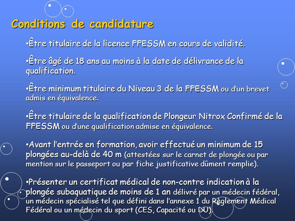 Conditions de candidature Être titulaire de la licence FFESSM en cours de validité. Être titulaire de la licence FFESSM en cours de validité. Être âgé