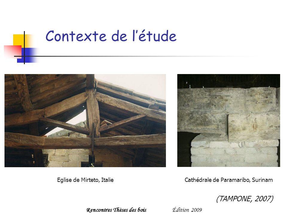 Contexte de létude Rencontres Thèses des boisÉdition 2009 Eglise de Mirteto, ItalieCathédrale de Paramaribo, Surinam (TAMPONE, 2007)