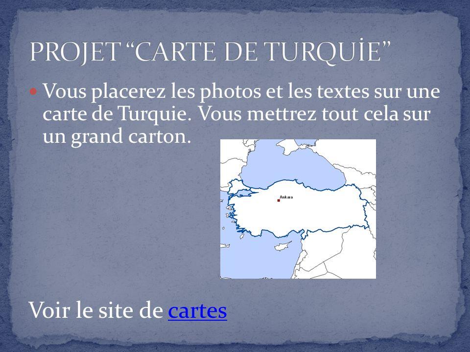 Vous placerez les photos et les textes sur une carte de Turquie.