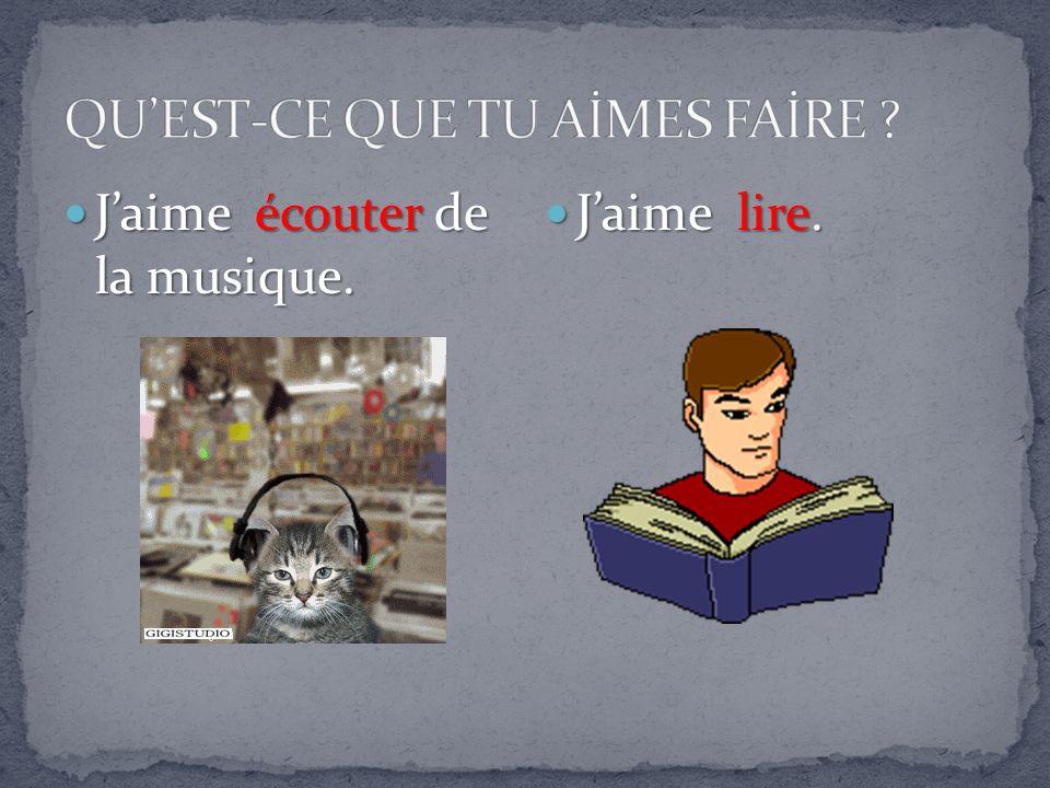 Jaime écouter de la musique. Jaime écouter de la musique. Jaime lire. Jaime lire.