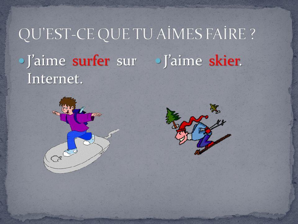 Jaime surfer sur Internet. Jaime surfer sur Internet. Jaime skier. Jaime skier.