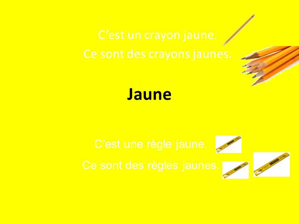 Jaune Cest un crayon jaune. Ce sont des crayons jaunes. Cest une règle jaune. Ce sont des règles jaunes.