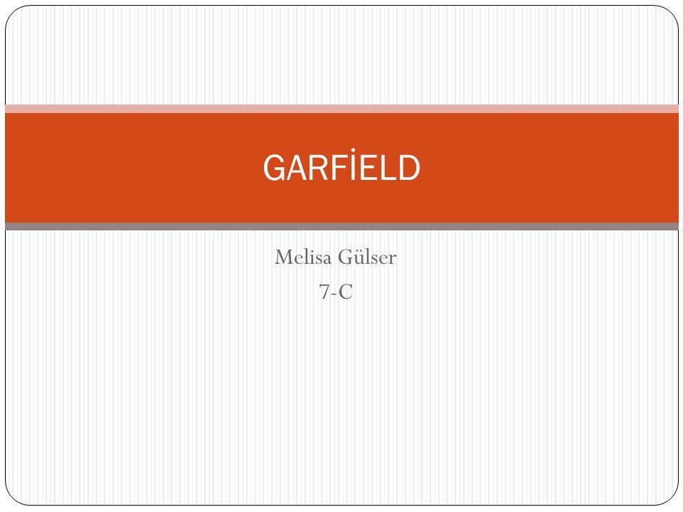 Melisa Gülser 7-C GARFİELD