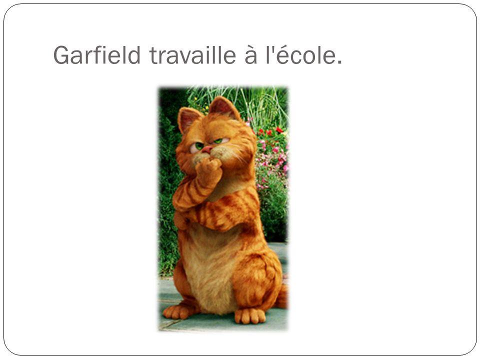 Garfield travaille à l'école.