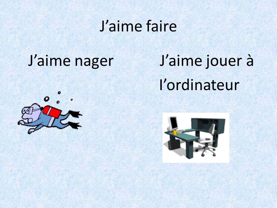Jaime faire Jaime nager Jaime jouer à Iordinateur