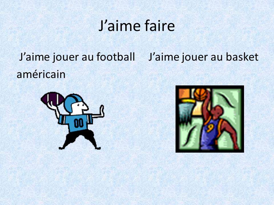 Jaime faire Jaime jouer au football Jaime jouer au basket américain