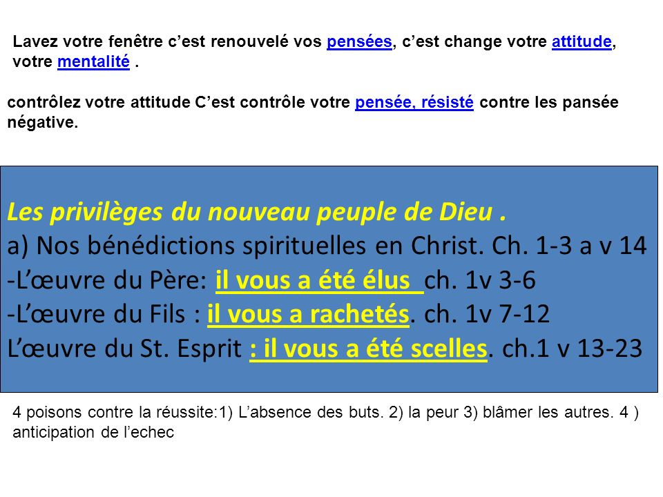 Les privilèges du nouveau peuple de Dieu. a) Nos bénédictions spirituelles en Christ. Ch. 1-3 a v 14 -Lœuvre du Père: il vous a été élus ch. 1v 3-6 -L