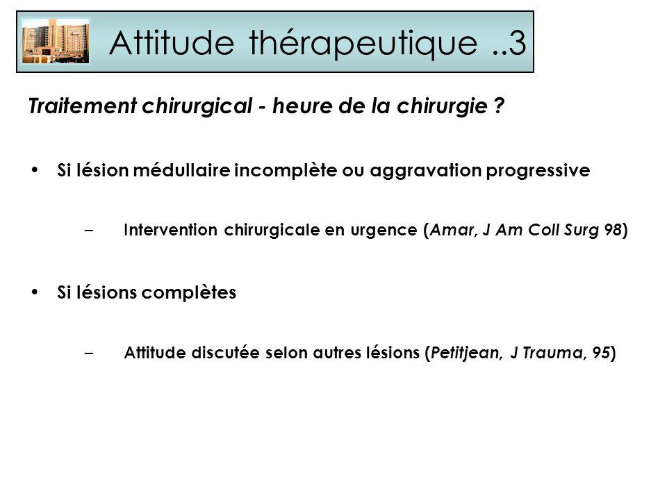 Attitude thérapeutique..3 Si lésion médullaire incomplète ou aggravation progressive – Intervention chirurgicale en urgence ( Amar, J Am Coll Surg 98