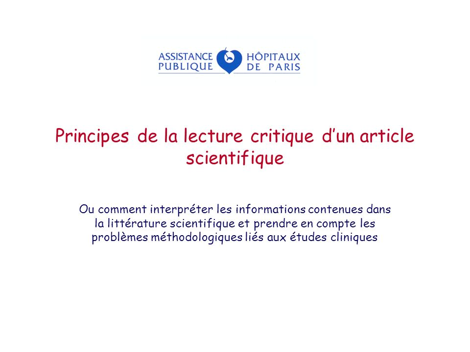 Principes de la lecture critique dun article scientifique Ou comment interpréter les informations contenues dans la littérature scientifique et prendr