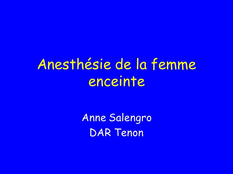Anesthésie de la femme enceinte Anne Salengro DAR Tenon
