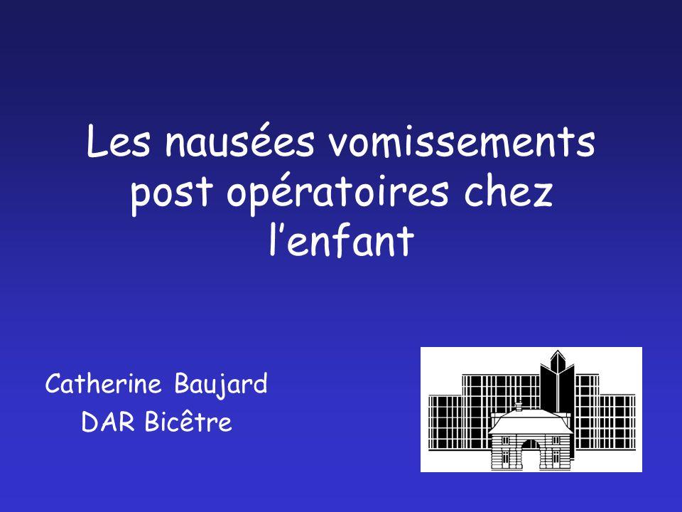 Les nausées vomissements post opératoires chez lenfant Catherine Baujard DAR Bicêtre