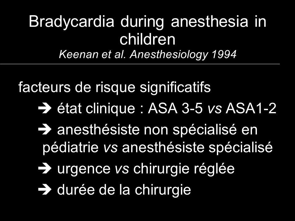facteurs de risque significatifs état clinique : ASA 3-5 vs ASA1-2 anesthésiste non spécialisé en pédiatrie vs anesthésiste spécialisé urgence vs chir