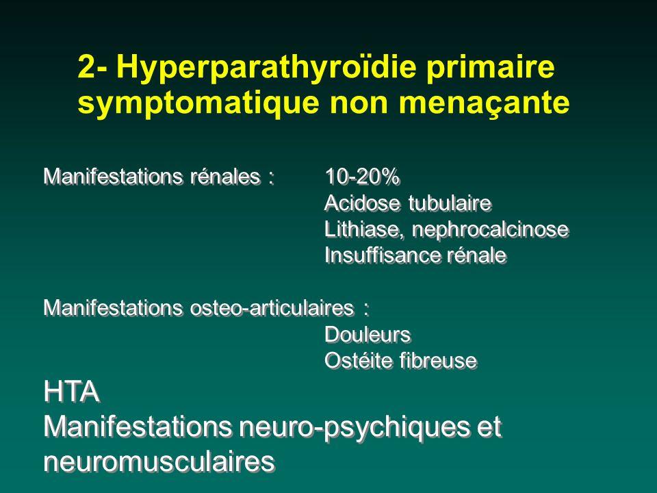 Manifestations rénales : 10-20% Acidose tubulaire Lithiase, nephrocalcinose Insuffisance rénale Manifestations osteo-articulaires : Douleurs Ostéite f