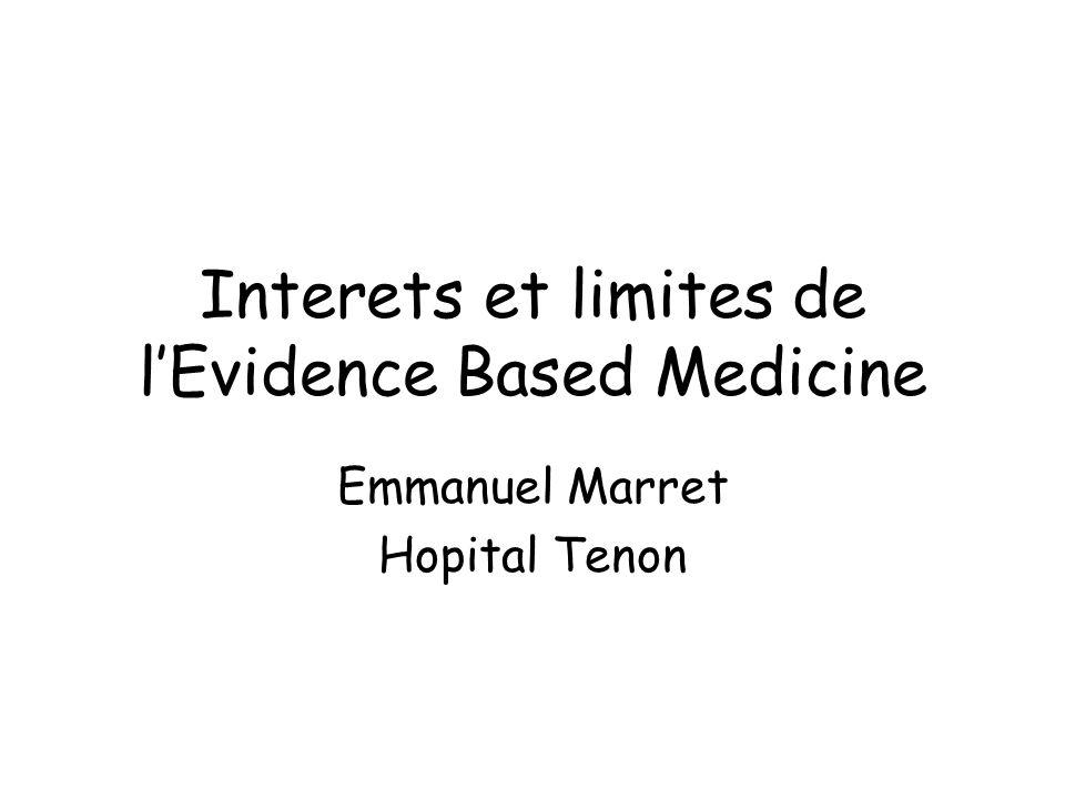 Interets et limites de lEvidence Based Medicine Emmanuel Marret Hopital Tenon