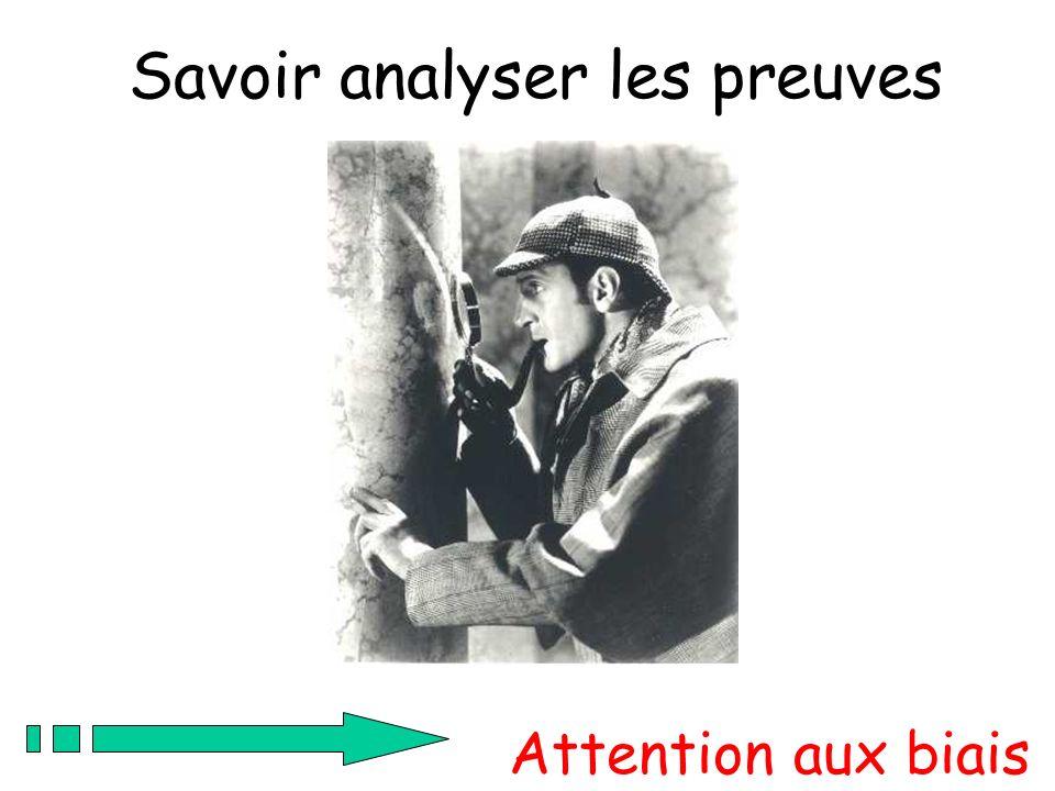 Attention aux biais Savoir analyser les preuves