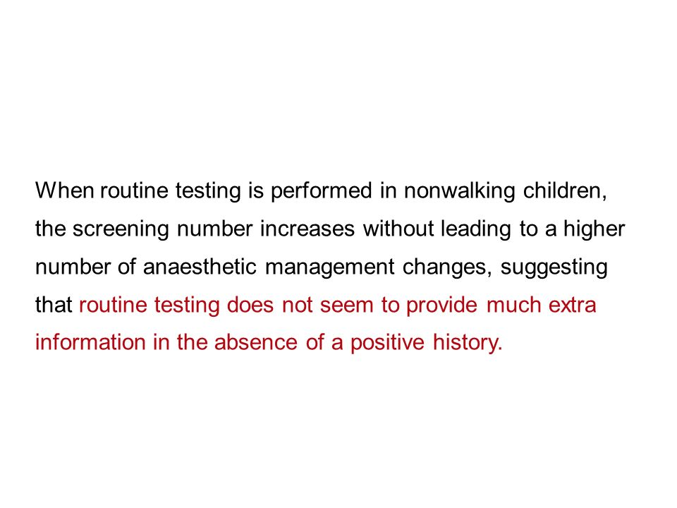 When routine testing is performed in nonwalking children, the screening number increases without leading to a higher number of anaesthetic management
