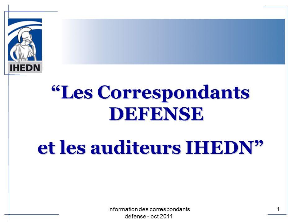 Les Correspondants DEFENSE et les auditeurs IHEDN 1information des correspondants défense - oct 2011