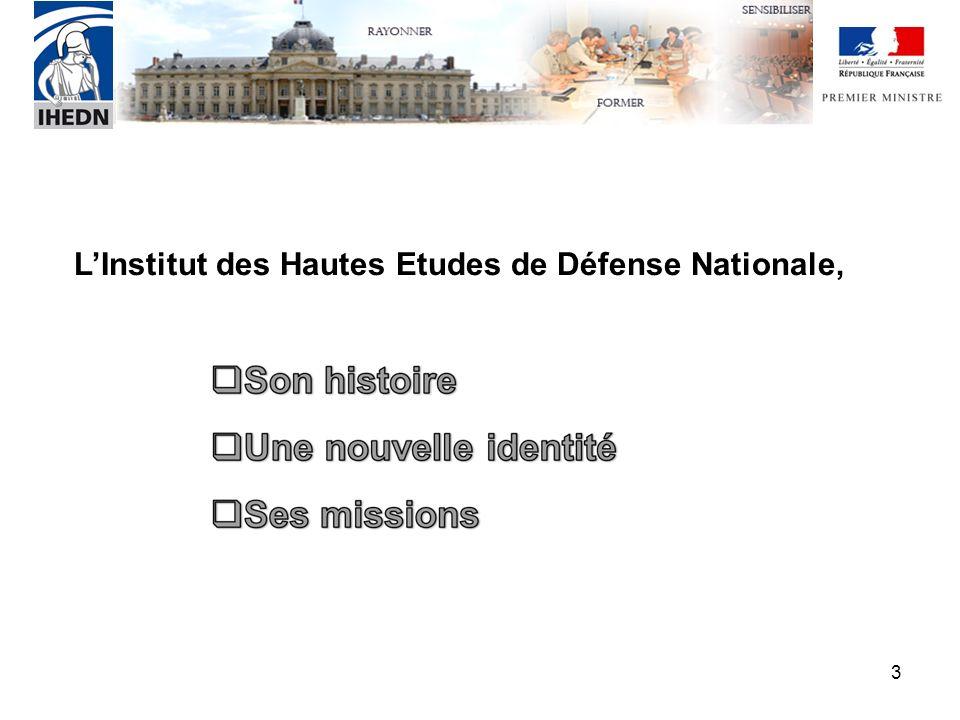 3 LInstitut des Hautes Etudes de Défense Nationale,