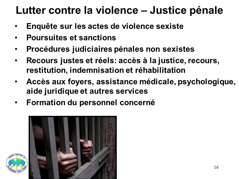 16 Lutter contre la violence – Justice pénale Enquête sur les actes de violence sexiste Poursuites et sanctions Procédures judiciaires pénales non sex