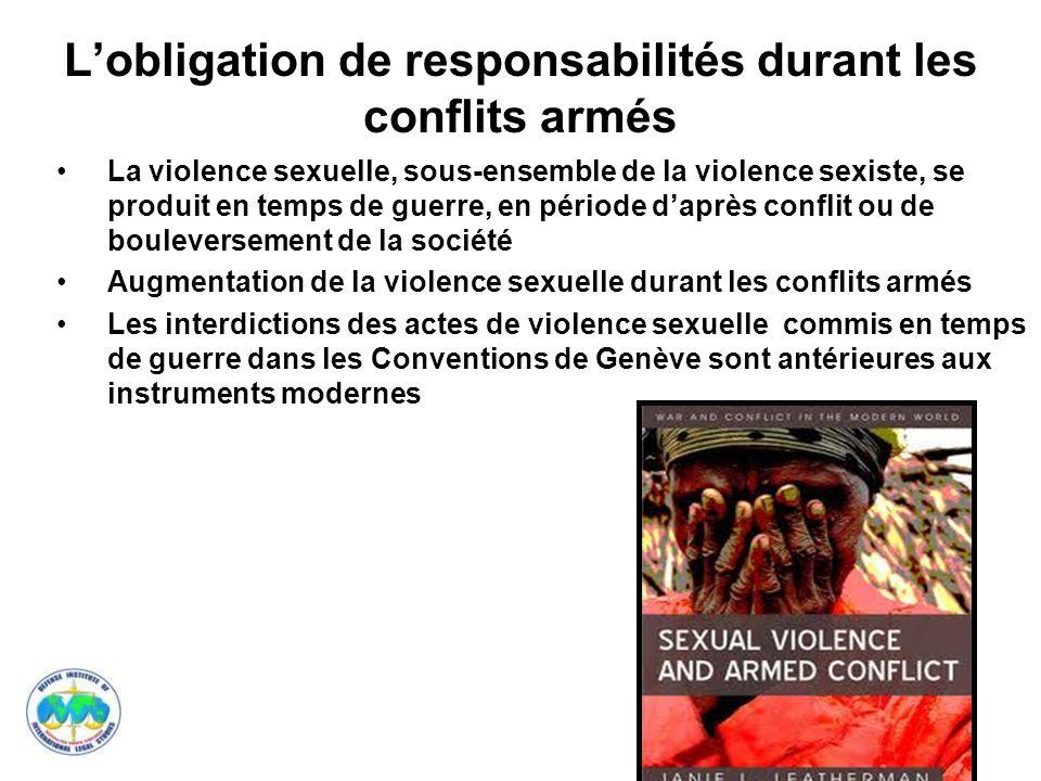 17 Lobligation de responsabilités durant les conflits armés La violence sexuelle, sous-ensemble de la violence sexiste, se produit en temps de guerre,