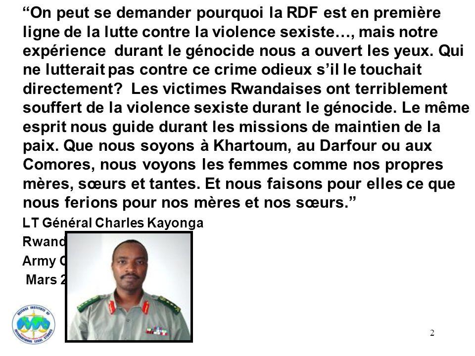 2 On peut se demander pourquoi la RDF est en première ligne de la lutte contre la violence sexiste…, mais notre expérience durant le génocide nous a o